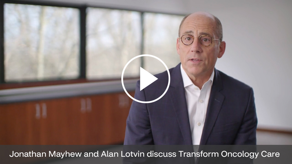 Jonathan Mayhew and Alan Lotvin discuss Transform Oncology Care